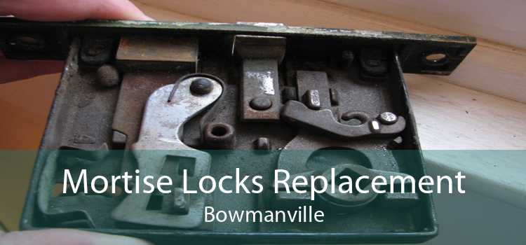 Mortise Locks Replacement Bowmanville